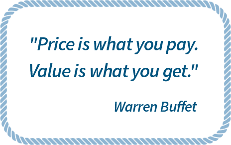 Price is what you pay. Value is what you get. - Warren Buffet